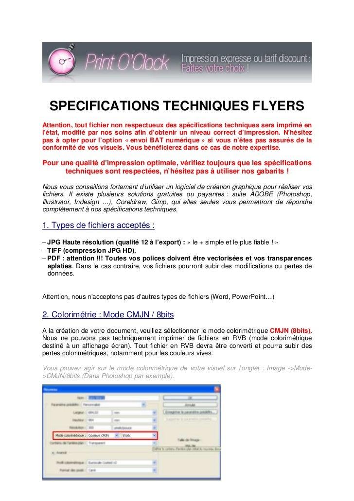 SPECIFICATIONS TECHNIQUES FLYERSAttention, tout fichier non respectueux des spécifications techniques sera imprimé enl'éta...