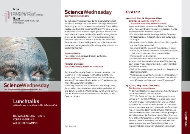 Foto: Steven Wolf ScienceWednesday Das Programm im Sommersemester 2014 Lunchtalks mittwochs von 13:30 bis 14:15 Uhr in Rau...