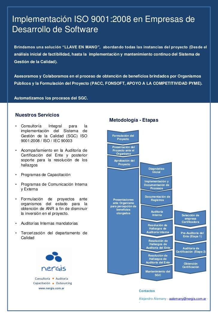 """Implementación ISO 9001:2008 en Empresas deDesarrollo de SoftwareBrindamos una solución """"LLAVE EN MANO"""", abordando todas l..."""
