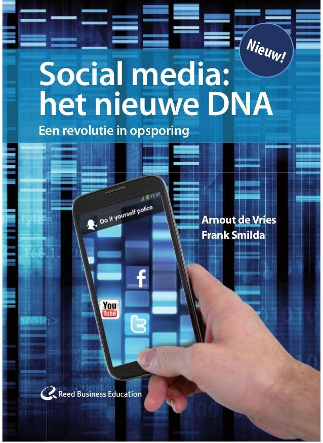 Social media: het nieuwe DNA Een revolutie in opsporing Nieuw! Arnout deVries Frank Smilda yer Social Media_105x148.indd 1...