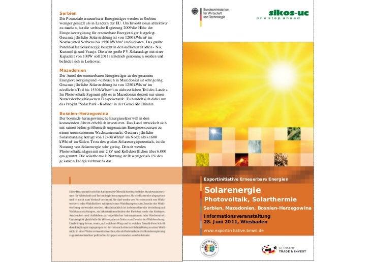 SerbienDie Potenziale erneuerbarer Energieträger werden in Serbienweniger genutzt als in Ländern der EU. Um Investitionen ...