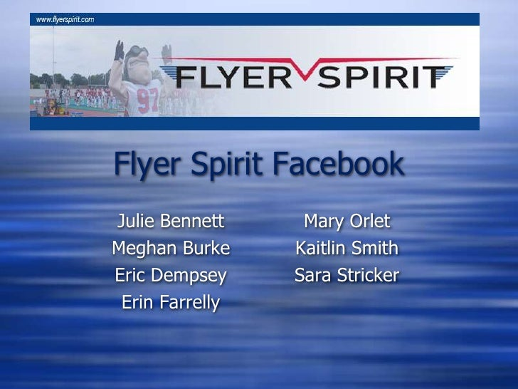 Flyer Spirit Facebook Julie Bennett     Mary Orlet Meghan Burke     Kaitlin Smith Eric Dempsey     Sara Stricker  Erin Far...