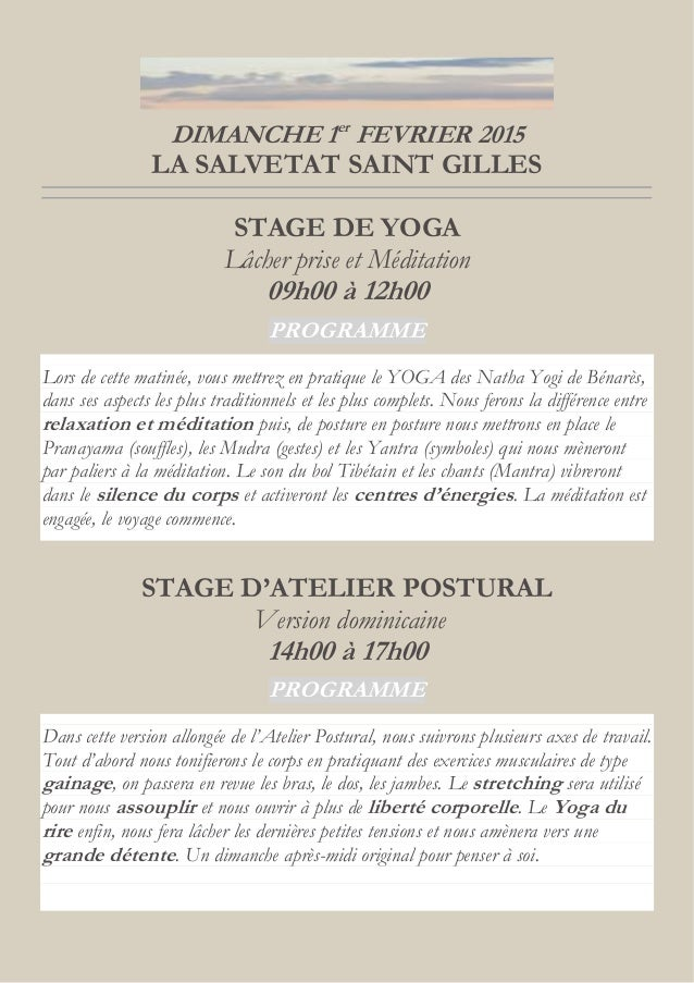 DIMANCHE 1er FEVRIER 2015 LA SALVETAT SAINT GILLES STAGE DE YOGA Lâcher prise et Méditation 09h00 à 12h00 PROGRAMME Lors d...