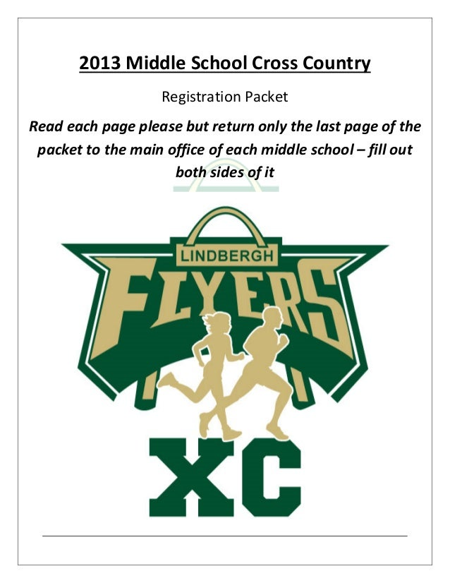 2013 Middle School Cross Country Registration Packet Read each page please but return only the last page of the packet to ...