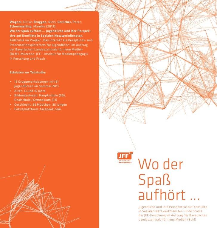 Wagner, Ulrike; Brüggen, Niels; Gerlicher, Peter;Schemmerling, Mareike (2012):Wo der Spaß aufhört ... Jugendliche und ihre...