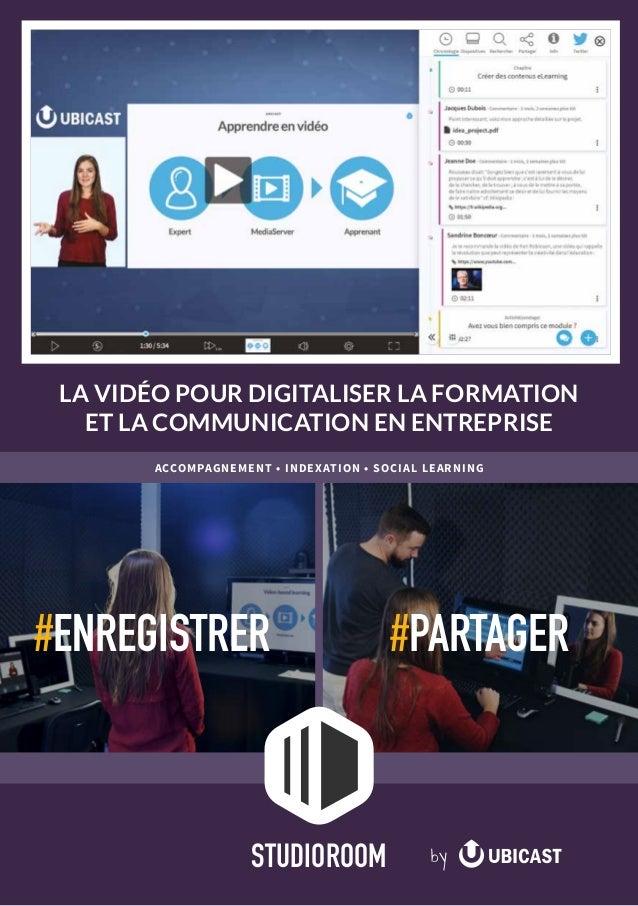 #PARTAGER#ENREGISTRER ACCOMPAGNEMENT • INDEXATION • SOCIAL LEARNING LA VIDÉO POUR DIGITALISER LA FORMATION ET LA COMMUNICA...