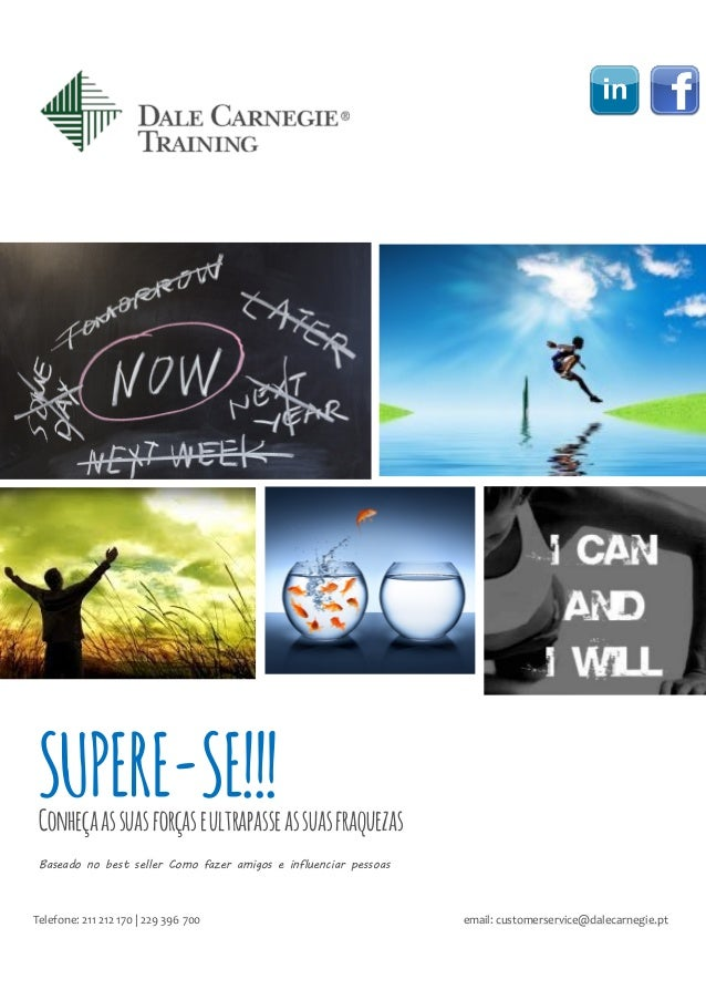 SUPERE-SE!!!Conheçaassuasforçaseultrapasseassuasfraquezas Telefone: 211 212 170 | 229 396 700 email: customerservice@dalec...