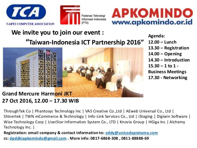 "Grand Mercure Harmoni JKT 27 Oct 2016, 12.00 – 17.30 WIB ""Taiwan-Indonesia ICT Partnership 2016"" We invite you to join our..."