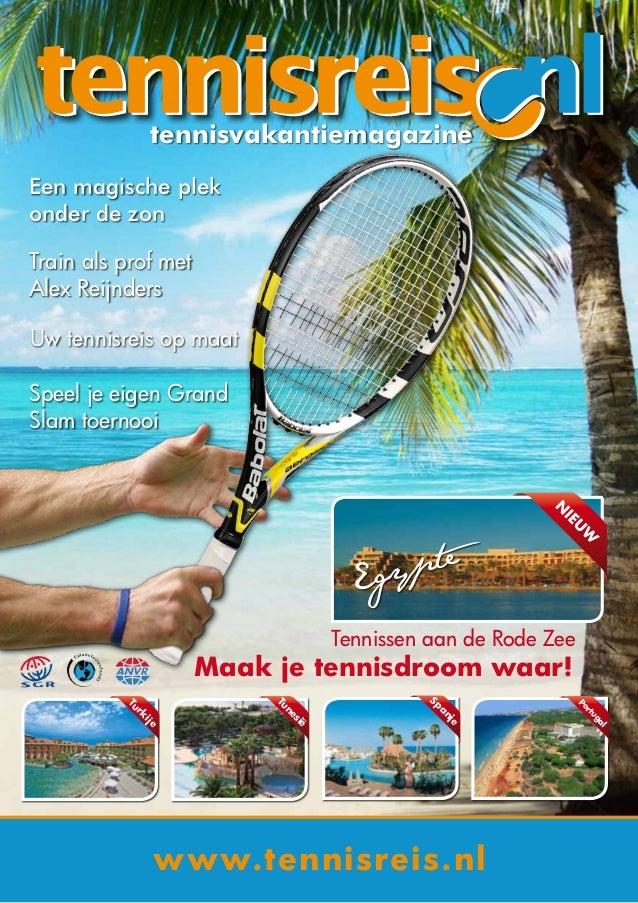 tennisvakantiemagazineEen magische plekonder de zonTrain als prof metAlex ReijndersUw tennisreis op maatSpeel je eigen Gra...