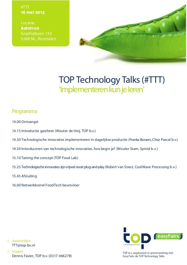 food technology & life science#TTT16 mei 2013Locatie:AutotronGraafsebaan 1335248 NL, RosmalenTOP Technology Talks (#TTT)'I...