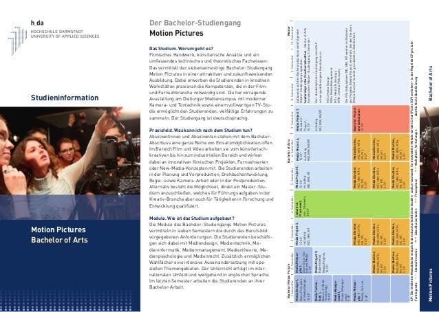 Motion Pictures Bachelor of Arts Studieninformation Der Bachelor-Studiengang Motion Pictures Das Studium. Worum geht es? F...