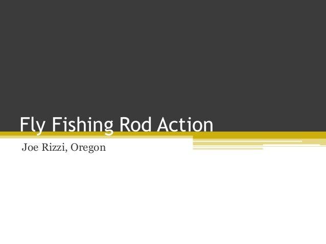 Fly Fishing Rod Action Joe Rizzi, Oregon