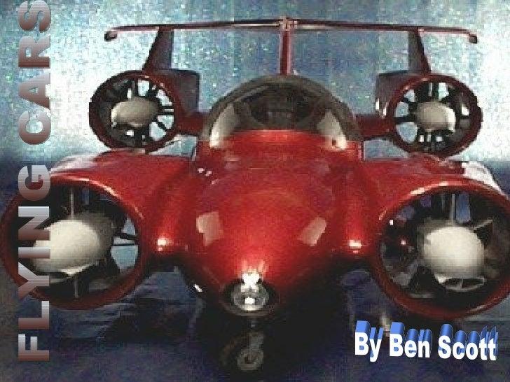 FLYING CARS By Ben Scott
