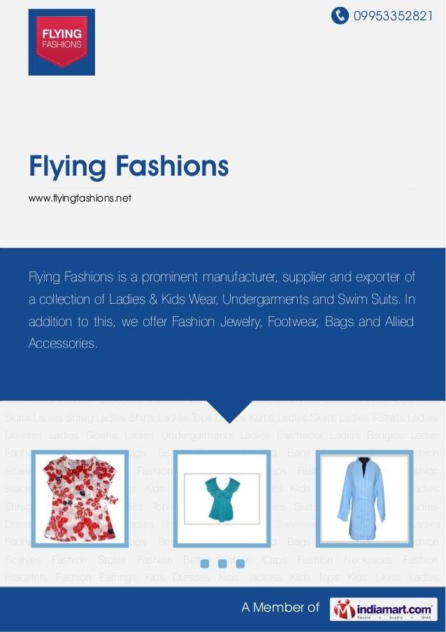 09953352821A Member ofFlying Fashionswww.flyingfashions.netLadies Shirts Ladies Tops Ladies Kurtis Ladies Skirts Ladies T-...