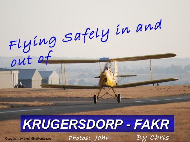 Flying Safely in and out of KRUGERSDORP - FAKRKRUGERSDORP - FAKR By ChrisPhotos: JohnCopyright aviatech@telkomsa.net