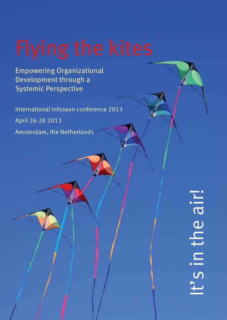 Flying the kitesEmpowering OrganizationalDevelopment through aSystemic PerspectiveInternational Infosyon conference 2013Ap...