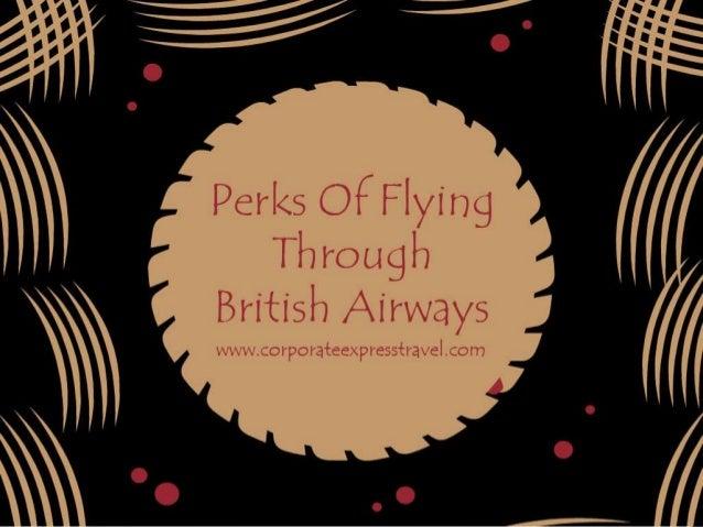 http://www.corporateexpresstravel.c om/blog/perks-of-flying-through- british-airways/