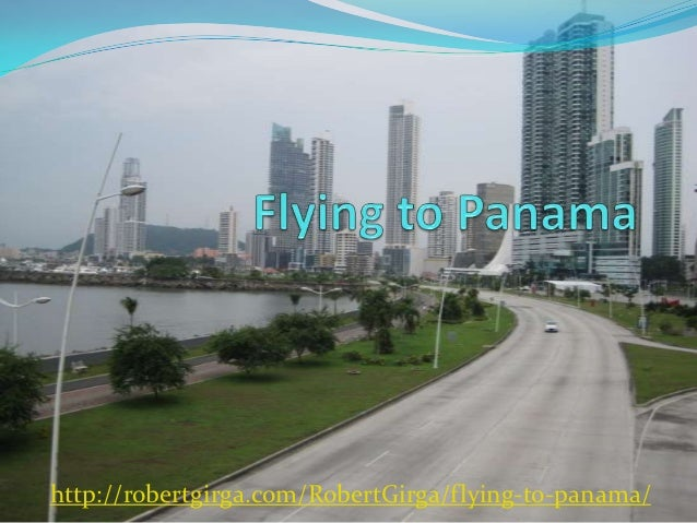 http://robertgirga.com/RobertGirga/flying-to-panama/