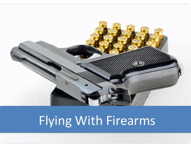Flying	   With	   Firearms
