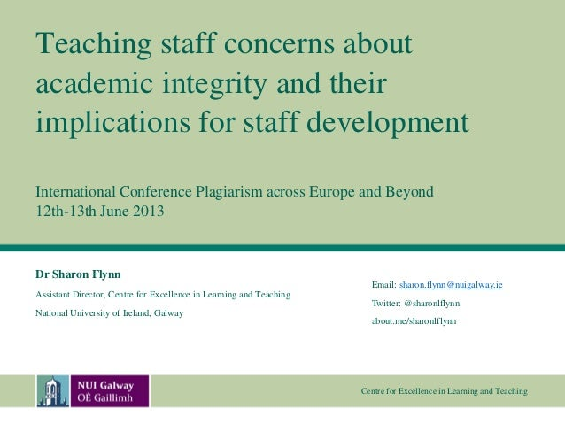 Centre for Excellence in Learning and TeachingTeaching staff concerns aboutacademic integrity and theirimplications for st...