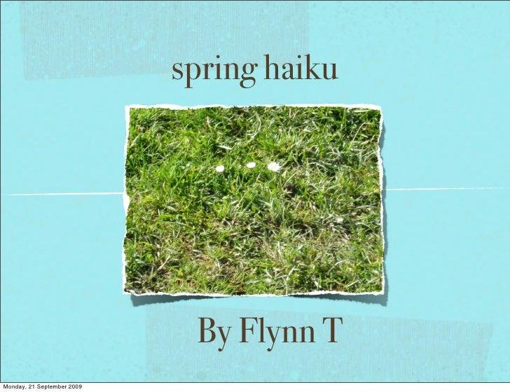 spring haiku                                  By Flynn T Monday, 21 September 2009