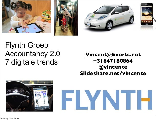 Flynth GroepAccountancy 2.07 digitale trendsVincent@Everts.net+31647180864@vincenteSlideshare.net/vincenteTuesday, June 25...