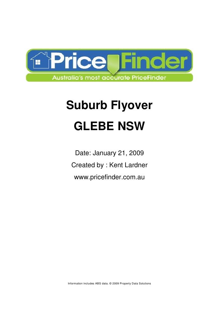 Suburb Flyover     GLEBE NSW       Date: January 21, 2009   Created by : Kent Lardner     www.pricefinder.com.au     Infor...