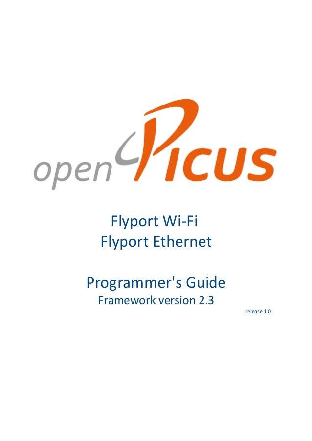 Flyport Wi-Fi Flyport EthernetProgrammers Guide Framework version 2.3                         release 1.0