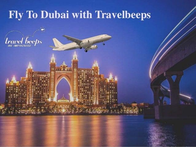 Fly To Dubai with Travelbeeps