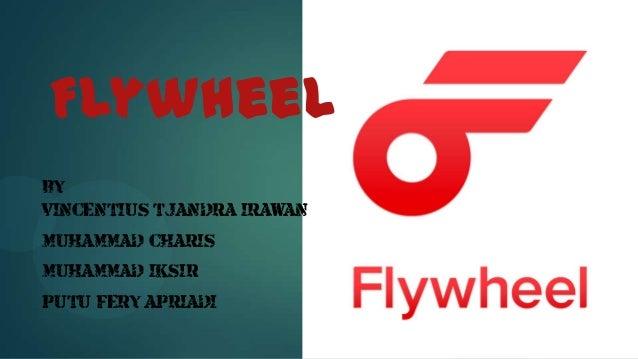 Flywheel BY :::::>;[] VINCENTIUS TJANDRA IRAWAN MUHAMMAD CHARIS MUHAMMAD IKSIR PUTU FERY APRIADI