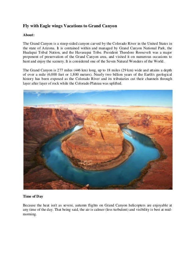 Fly with Eagle wings Vacations to Grand Canyon About: The Grand Canyon is a steep-sided canyon carved by the Colorado Rive...