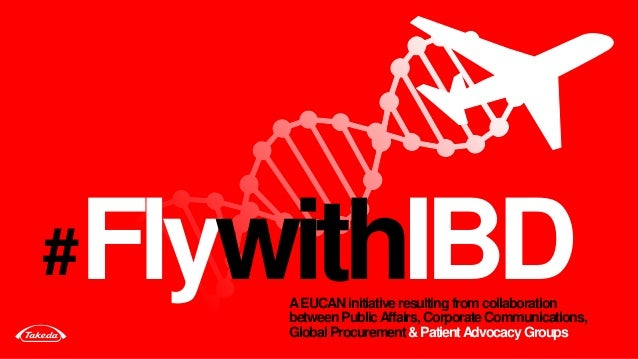 FlywithIBD# AEUCAN initiative resultingfromcollaboration betweenPublicAffairs, CorporateCommunications, GlobalProcurement ...