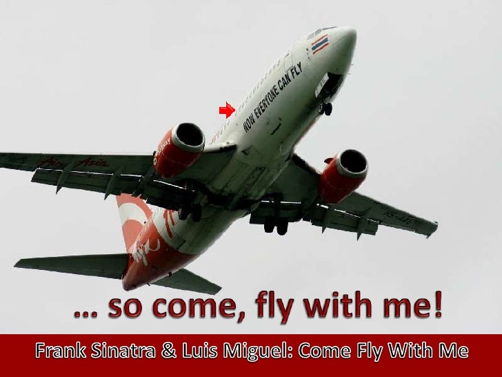 … so come, fly with me!<br />Frank Sinatra & Luis Miguel: ComeFly With Me<br />