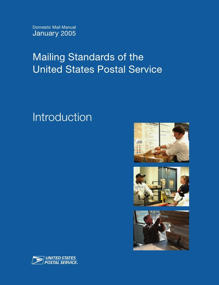 Domestic Mail ManualJanuary 2005Mailing Standards of theUnited States Postal ServiceIntroduction                          ...