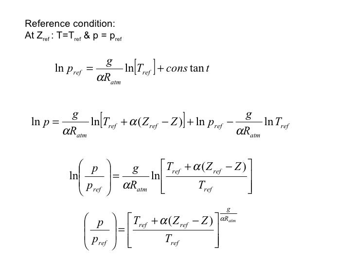 Reference condition: At Z ref  : T=T ref  & p = p ref