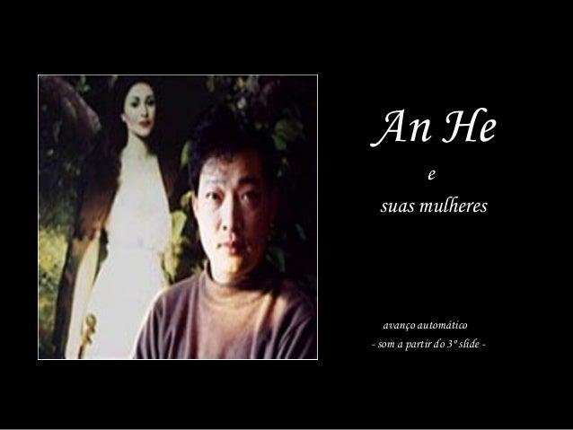An he e suas mulheres An He e suas mulheres avanço automático - som a partir do 3º slide -
