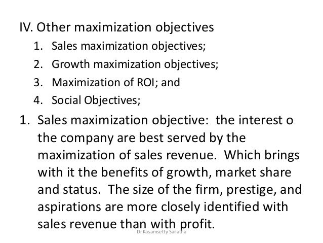 revenue and sales maximization Sales revenue maximization model: information at ideas / repec: william jack baumol (february 26, 1922 – may 4, 2017) was an american economist he was a professor of economics at new york university, academic director of the berkley center for entrepreneurship and innovation, and professor emeritus at princeton university.