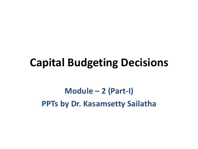 the capital budgeting decision essay In working through the capital budgeting simulations many areas bring many risks to the table the major risk associated not so much with a decision, but how the decision is made, is that of being favorable in one direction.