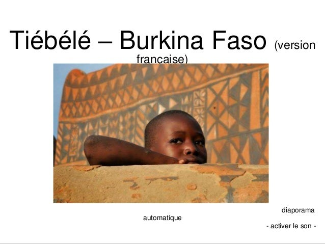 Tiébélé – Burkina Faso (version  française)  ve  diaporama  automatique  - activer le son -