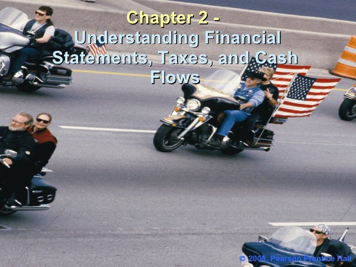 Chapter 2 -   Understanding Financial Statements, Taxes, and Cash Flows    2005, Pearson Prentice Hall
