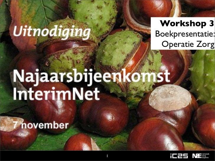 Workshop 3    Boekpresentatie:     Operatie Zorg1