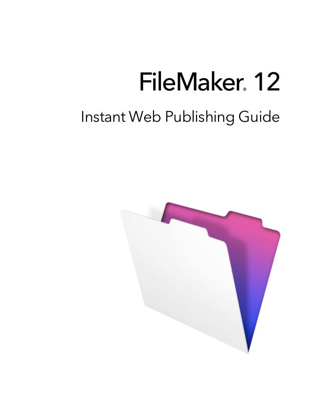 FileMaker 12  ®Instant Web Publishing Guide