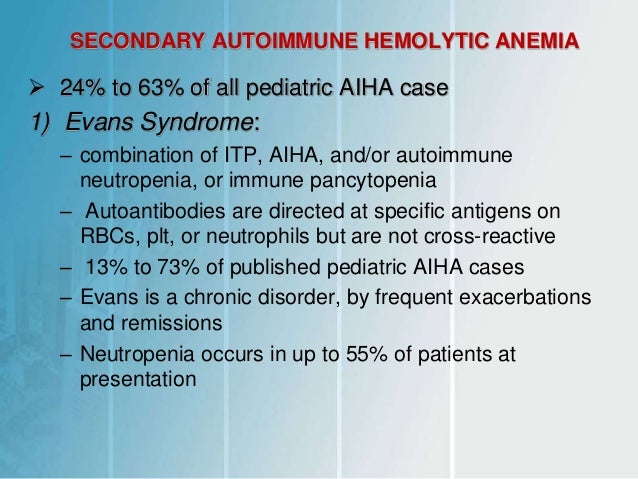 autoimmune hemolytic anemia essay Autoimmune cytopenias account for more than 80% of the autoimmune manifestations and are, essentially, autoimmune hemolytic anemia, thrombocytopenia and, sometimes, neutropenia 9 fas and fasl are members of two superfamilies of complementary receptors and ligands that are important in immune regulation.