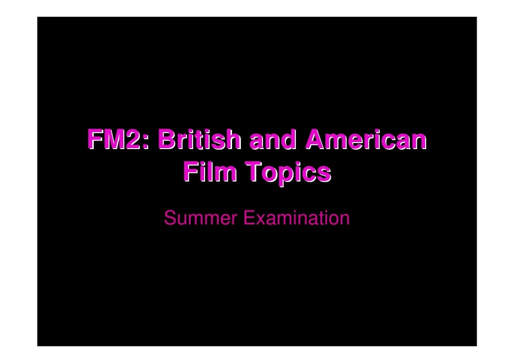 FM2: British and American        Film Topics      Summer Examination