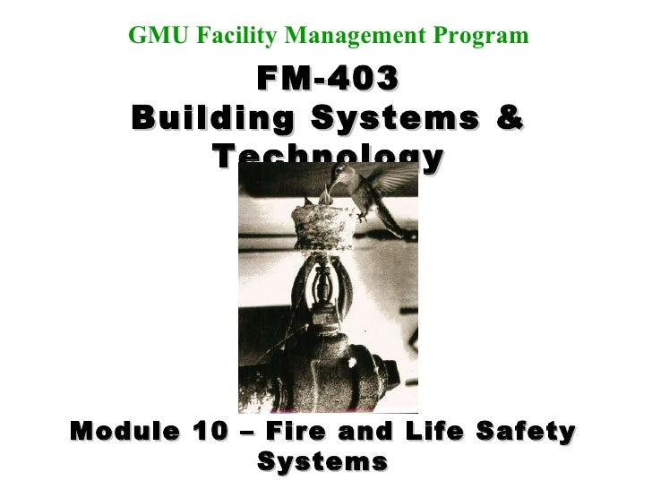 FM-403 Building Systems & Technology Dave Leathers, CFM Jim Whittaker, P.E. Chris Hodges, P.E., RRC Instructors: GMU Facil...