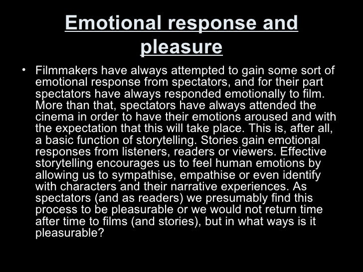 Emotional response and pleasure <ul><li>Filmmakers have always attempted to gain some sort of emotional response from spec...