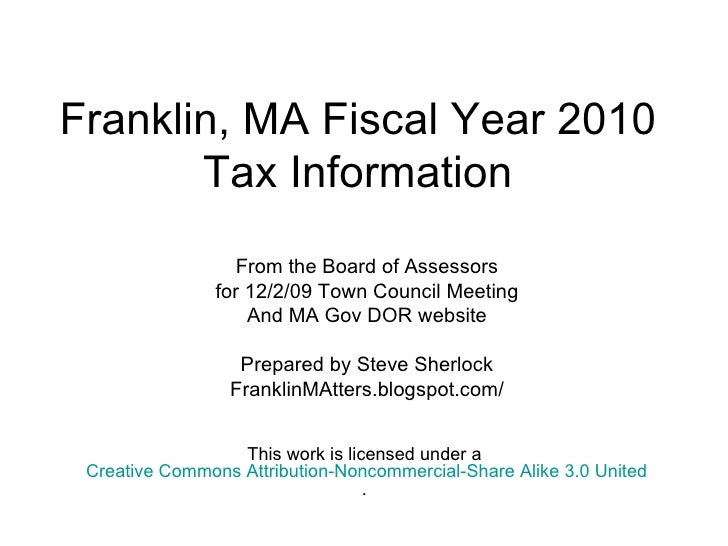 Franklin, MA Fiscal Year 2010 Tax Information From the Board of Assessors for 12/2/09 Town Council Meeting And MA Gov DOR ...