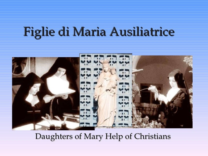 Figlie di Maria Ausiliatrice   Daughters of Mary Help of Christians