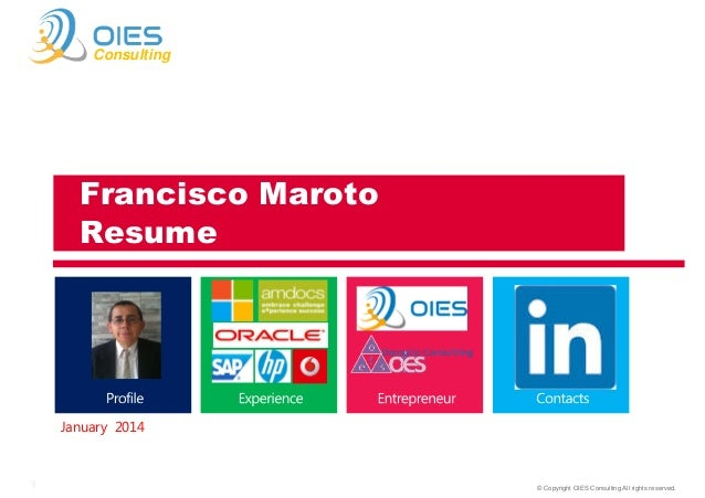Consulting  Francisco Maroto Resume  January 2014  1  © Copyright OIES Consulting All rights reserved.