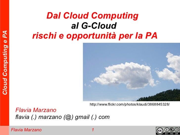 Dal Cloud Computing                                          al G-CloudCloud Computing e PA                               ...